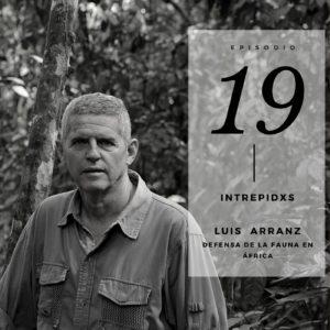 Podcast Intrepidxs con Luis Arranz